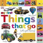 现货 英文原版 My First Things That Go: Let's Get Moving!. [Writte