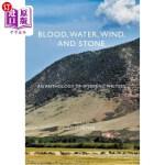 【中商海外直订】Blood, Water, Wind, and Stone: An Anthology of Wyom