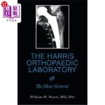 【中商海外直订】The Harris Orthopaedic Laboratory @ the Mass Genera