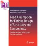 【中商海外直订】Load Assumption for Fatigue Design of Structures an