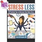 【中商海外直订】Stress Less: 50 Practical Tips to Decrease Your Dai