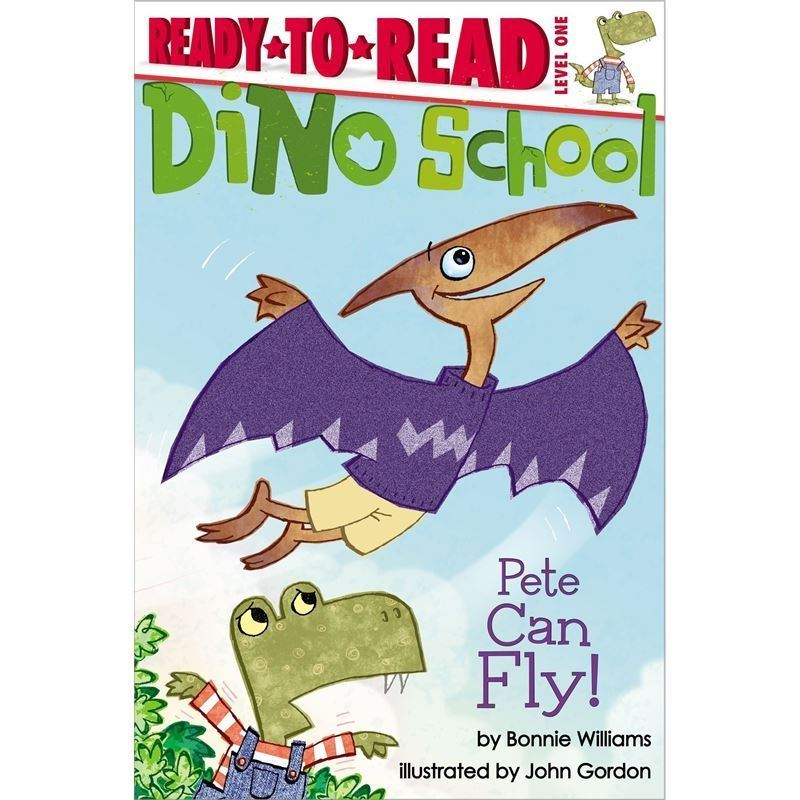 Pete Can Fly! (Dino School)