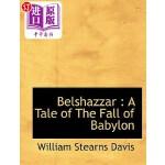 【中商海外直订】Belshazzar: A Tale of the Fall of Babylon