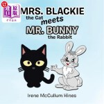 【中商海外直订】Mrs. Blackie the Cat Meets Mr. Bunny the Rabbit