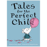 Tales for the Perfect Child 完美孩子的故事 英文儿童故事