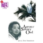 【中商海外直订】Aaron and the Snowy Owl