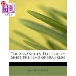 【中商海外直订】The Advance in Electricity Since the Time of Frankl