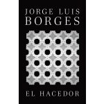 西班牙语原版 博尔赫斯:诗人 Jorge Luis Borges: El Hacedor