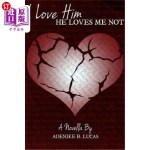【中商海外直订】I Love Him, He Loves Me Not