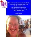 【中商海外直订】The Guide to Clearwater Beach, Florida (the Hotel,