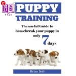 【中商海外直订】Puppy Training: The Useful Guide to Housebreak Your