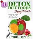 【中商海外直订】Detox Diet Foods Demystified: Discover The Secrets