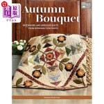 【中商海外直订】Autumn Bouquet: Patchwork and Applique Quilts from