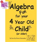 【中商海外直订】Algebra Fun for your 4 year old Child (or older)