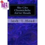 【中商海外直订】Sky City Chronichels: Air'or Heads