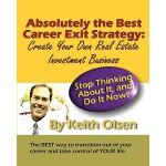 【预订】Absolutely the Best Career Exit Strategy: Create Your O
