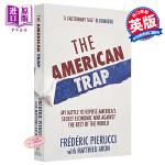 【中商原版】The American Trap 英文原版 美国陷阱:如何通过非商业手段瓦解他国商业巨头 Frédéri
