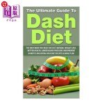 【中商海外直订】The Ultimate Guide To Dash Diet: The Only Book you