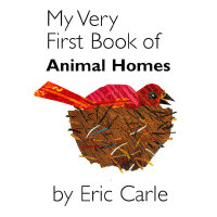 Eric Carle: My Very First Book of Animal Homes 我的第一本动物家园书(卡