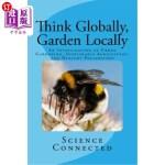 【中商海外直订】Think Globally, Garden Locally: An Investigation of