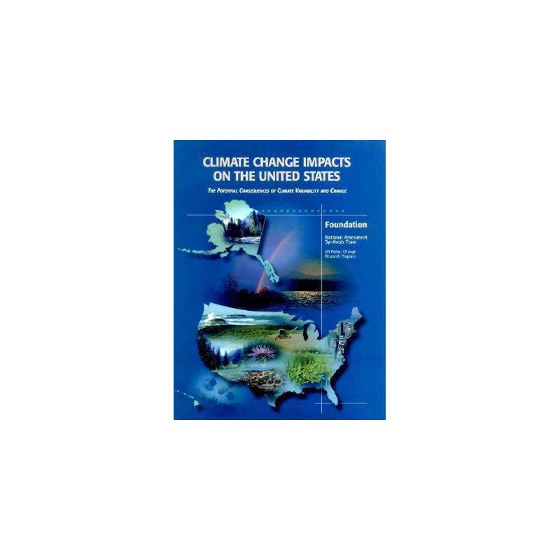 【预订】Climate Change Impacts on the United States - Foundation Report: The Potential Consequences of C 美国库房发货,通常付款后3-5周到货!