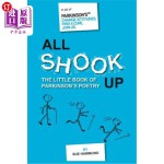 【中商海外直订】All Shook Up: The Little Book of Parkinson's Poetry