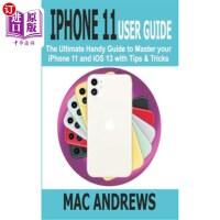 【中商海外直订】iPhone 11 User Guide: The Ultimate Handy Guide to M