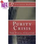 【中商海外直订】Purity Crisis: The Final Chapter