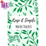 【中商海外直订】Keep It Simple Macro Tracker: For Ketogenic Diet, 3