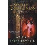 The Seville Communion Arturo Perez-Reverte(阿图罗・佩雷斯・雷威尔特) Ma