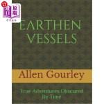 【中商海外直订】Earthen Vessels: True Adventures Obscured By Time