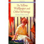 Bantam Classics: Yellow Wallpaper and Other Writings