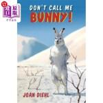 【中商海外直订】Don't Call Me Bunny!