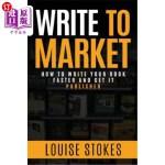 【中商海外直订】Write To Market: How to Write Your Book Faster and