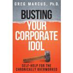 【预订】Busting Your Corporate Idol: Self-Help for the Chronica