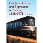 【预订】Limiteds, Locals, and Expresses in Indiana, 1838-1971