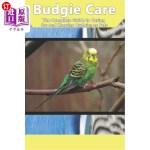 【中商海外直订】Budgie Care: The Complete Guide to Caring for and K