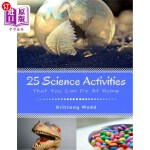 【中商海外直订】25 Science Activities: That You Can Do At Home