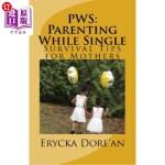 【中商海外直订】PWS: Parenting While Single: Survival Tips for Moth