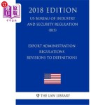【中商海外直订】Export Administration Regulations - Revisions to De