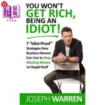 【中商海外直订】You Won't Get RICH Being An Idiot: 7 Idiot Proof St