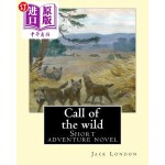 【中商海外直订】Call of the Wild. by: Jack London: Short Adventure
