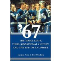 【预订】67: The Maple Leafs, Their Sensational Victory, and the