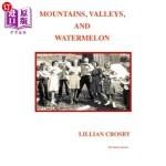 【中商海外直订】Mountains, Valleys & Watermelon