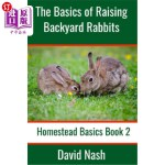 【中商海外直订】The Basics of Raising Backyard Rabbits: Beginner's