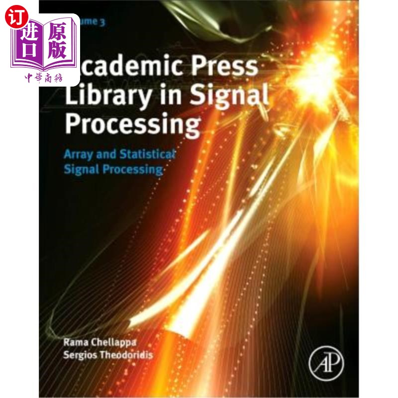 【中商海外直订】Academic Press Library in Signal Processing: Array and Statistical Signal Processing