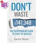 【中商海外直订】Don't waste 147,348: The Entrepreneurs Guide To Sta