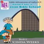 【中商海外直订】Aaliyah P. Goes to Vacation Bible School!