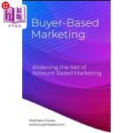 【中商海外直订】Buyer-Based Marketing: Widening the Net of Account-