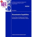 【中商海外直订】Disseminative Capabilities: A Case Study of Collabo